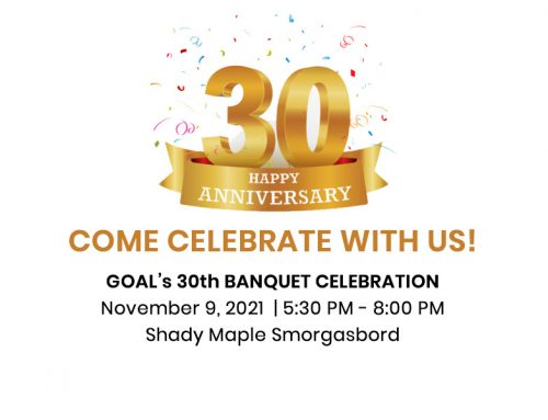 GOAL's 30th Anniversary Celebration Banquet and Fundraiser